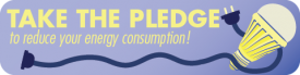 Take the pledge to reduce energy consumption!!